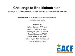 Presentation to ACF-F Conseil d'Administration 8 October 2010, Madrid prepared by