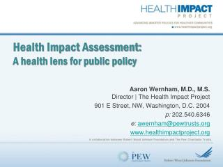 Health Impact Assessment:    A health lens for public policy