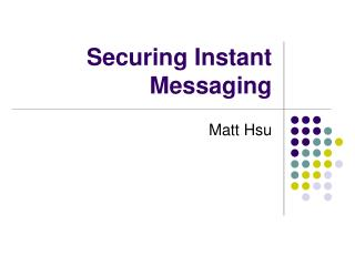 Securing Instant Messaging
