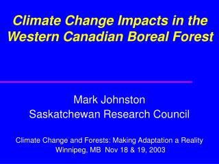 Climate Change Impacts in the Western Canadian Boreal Forest
