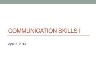 Communication  skills  i