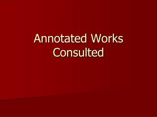 Annotated Works Consulted