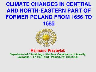 CLIMATE  CHANGES IN  CENTRAL AND NORTH-EASTERN PART OF FORMER POLAND  FROM 1 656  TO 1 685