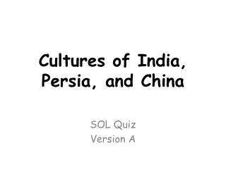 Cultures of India,  Persia, and  China