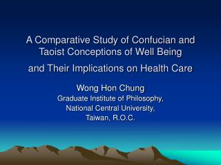 Wong Hon Chung Graduate Institute of Philosophy, National Central University, Taiwan, R.O.C.