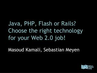 Java, PHP, Flash or Rails? Choose the right technology for your Web 2.0 job!
