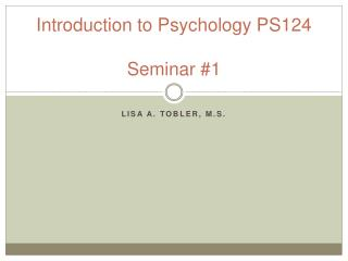 Introduction to Psychology PS124 Seminar #1