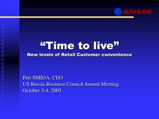 """Time to live"" New levels of Retail Customer convenience"
