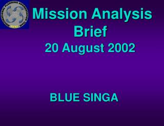 Mission Analysis Brief 20 August 2002