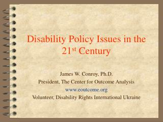 Disability Policy Issues in the 21 st  Century