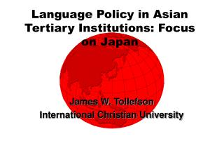 Language Policy in Asian Tertiary Institutions: Focus on Japan