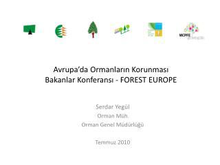 Avrupa'da Ormanların Korunması  Bakanlar Konferansı - FOREST EUROPE