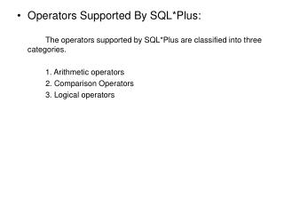Operators Supported By SQL*Plus: