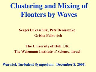 Clustering and Mixing of Floaters by Waves