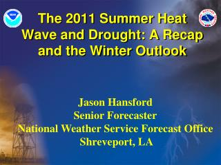 The 2011 Summer Heat Wave and Drought: A Recap and the Winter Outlook
