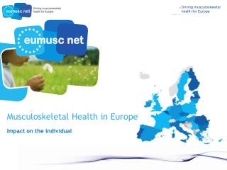 Musculoskeletal Health in Europe       Impact on the individual