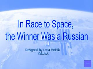 In Race to Space,  the Winner Was a Russian