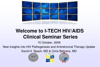 15 October, 2009 New Insights into HIV Pathogenesis and Antiretroviral Therapy Update