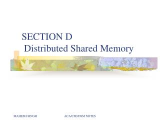SECTION D  Distributed Shared Memory