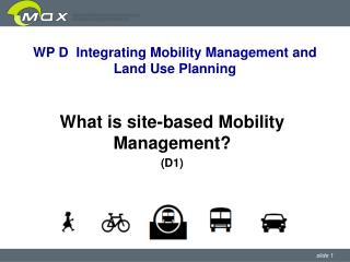 WP D  Integrating Mobility Management and Land Use Planning