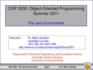 COP 3330: Object-Oriented Programming Summer 2011 The Java Environment