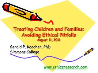 Treating Children and Families: Avoiding Ethical Pitfalls August 11, 2011