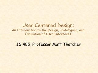 User Centered Design: An Introduction to the Design, Prototyping, and Evaluation of User Interfaces