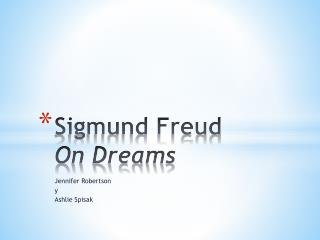 Sigmund Freud  On Dreams
