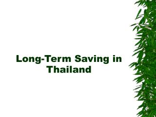 Long-Term Saving in Thailand