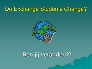 Do Exchange Students Change?