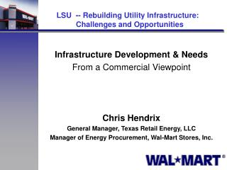 Infrastructure Development & Needs From a Commercial Viewpoint Chris Hendrix