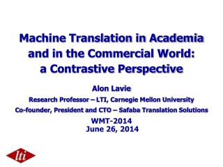 Machine Translation in Academia and in the Commercial World: a Contrastive Perspective