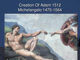 Creation Of Adam 1512 Michelangelo 1475-1564