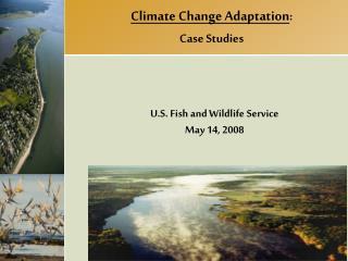 Climate Change Adaptation : Case Studies