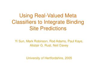 Using Real-Valued Meta Classifiers to Integrate Binding Site Predictions