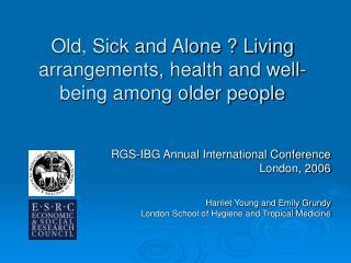 Old, Sick and Alone ? Living arrangements, health and well-being among older people