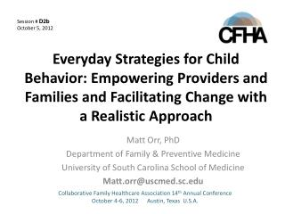 Matt Orr, PhD Department of Family & Preventive Medicine