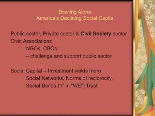 Bowling Alone:  America's Declining Social Capital