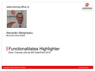 Functionalitatea Highlighter Seria: Tutoriale utile de MS PowerPoint 2010