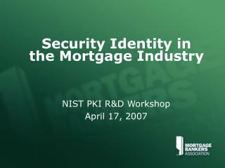 Security Identity in the Mortgage Industry