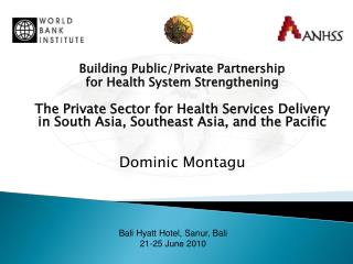 Building Public/Private Partnership  for Health System Strengthening