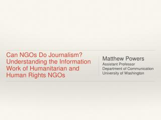 Can NGOs Do Journalism? Understanding the Information Work of Humanitarian and Human Rights NGOs