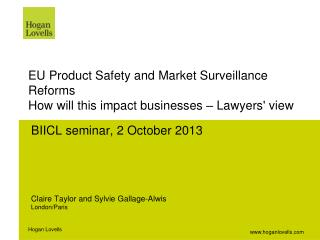 EU Product Safety and Market Surveillance Reforms How will this impact businesses – Lawyers' view