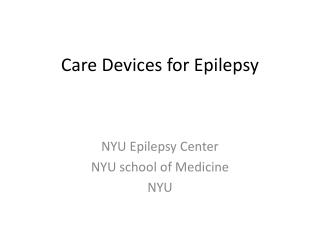 Care Devices for Epilepsy