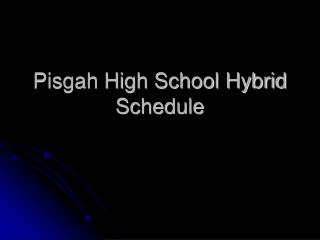 Pisgah High School Hybrid Schedule
