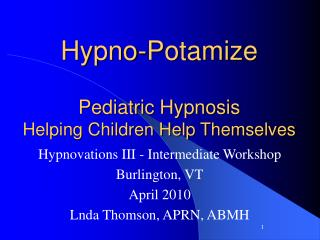 Hypno-Potamize Pediatric Hypnosis Helping Children Help Themselves