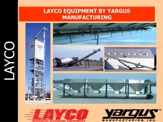 LAYCO EQUIPMENT BY YARGUS MANUFACTURING