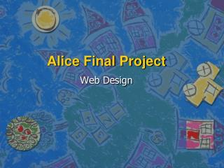Alice Final Project