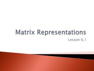 Matrix Representations