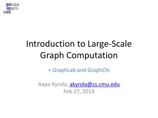 Introduction to Large-Scale Graph Computation